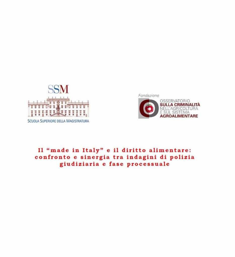"""Il """"made in Italy"""" e il diritto alimentare:  confronto e sinergia tra indagini di polizia giudiziaria e fase processuale"""