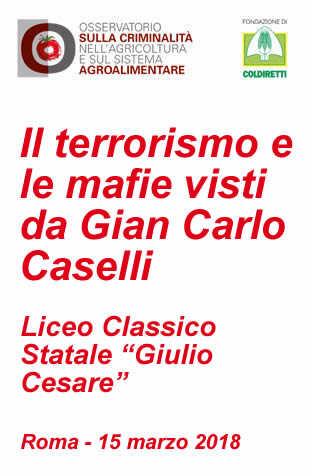 Il terrorismo e le mafie visti da Gian Carlo Caselli