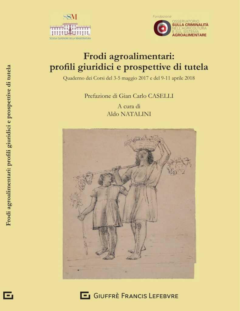 Frodi agroalimentari: profili giuridici e prospettive di tutela