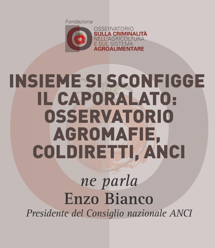 Enzo Bianco, Insieme si sconfigge il caporalato: Osservatorio agromafie, Coldiretti, ANCI