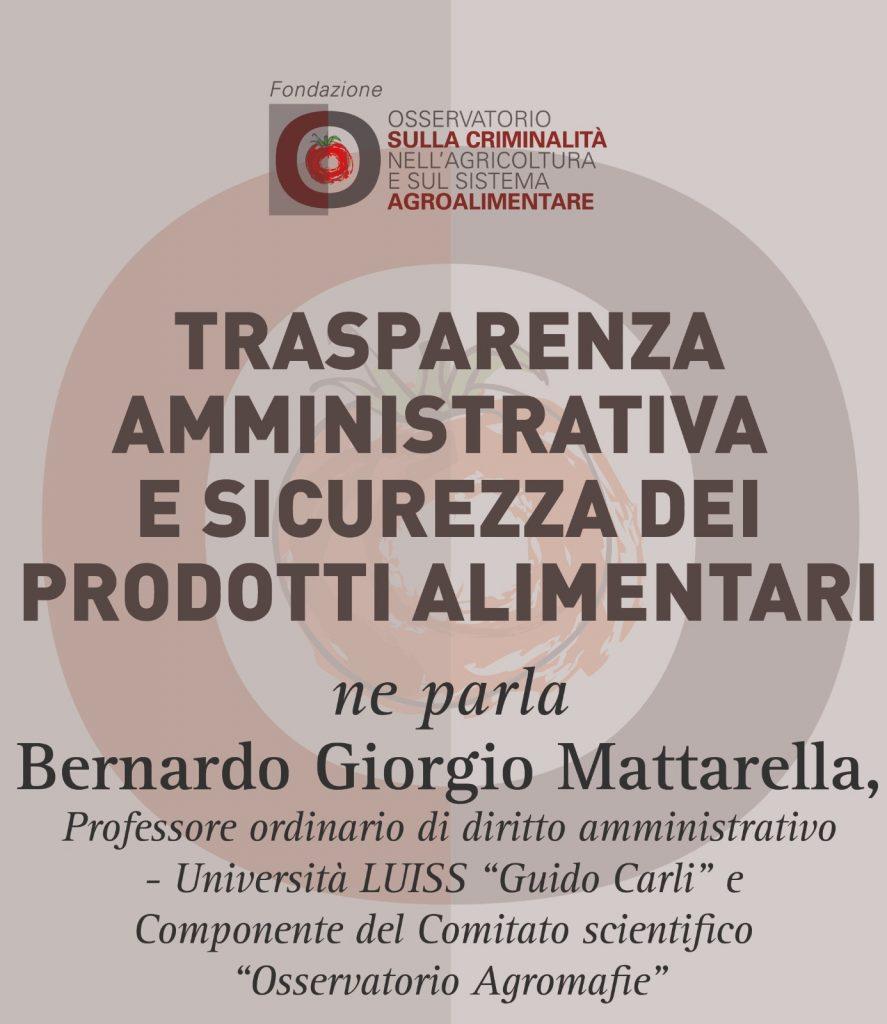 Bernardo Giorgio Mattarella, Trasparenza amministrativa e sicurezza dei prodotti alimentari