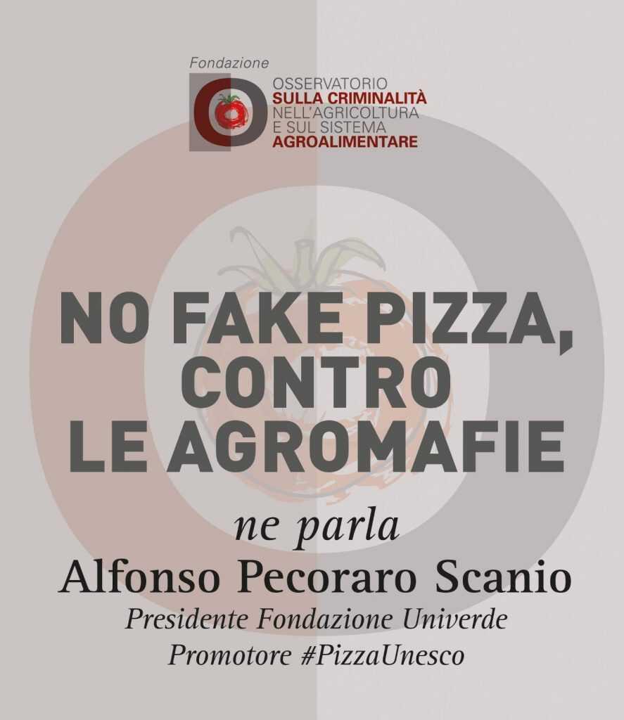 Pecoraro Scanio, No fake pizza, contro le agromafie